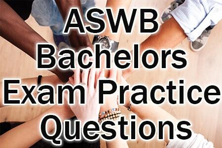 ASWB Bachelors Exam Practice Questions