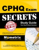 CPHQ Secrets Study Guide