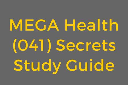 MEGA Health (041) Secrets Study Guide