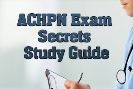 ACHPN Exam Secrets Study Guide (Proven Tips)