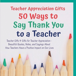 Teacher Appreciation Gifts - 50 Ways to Say Thank You to a Teacher - Teacher Gifts & Gifts for Teacher Appreciation