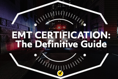 EMT Certification: The Definitive Guide