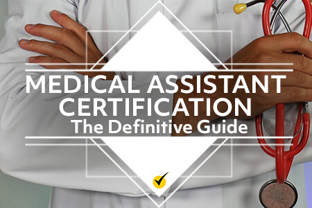 Medical Assistant Certification: The Definitive Guide