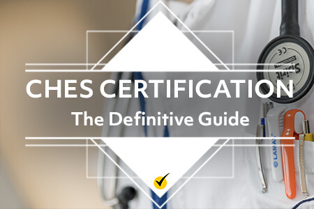 CHES Certification: The Definitive Guide