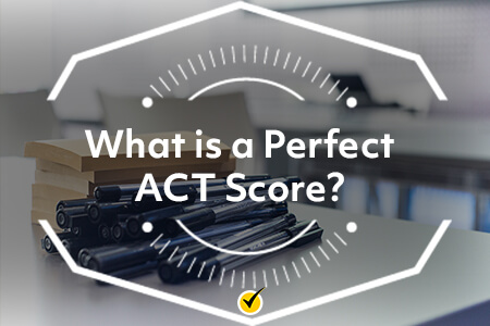 What is a Perfect ACT Score?