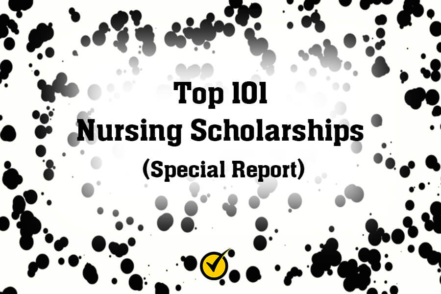 Top 101 Nursing Scholarships (Special Report)