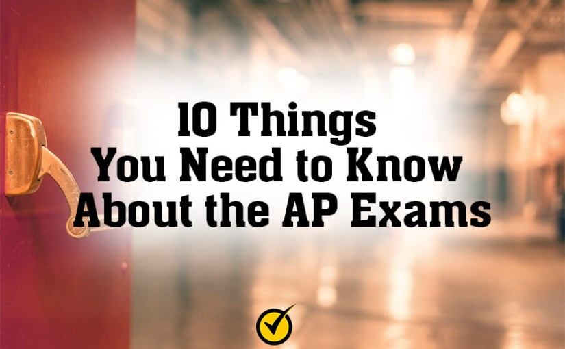 10 Things You Need to Know About the AP Exams