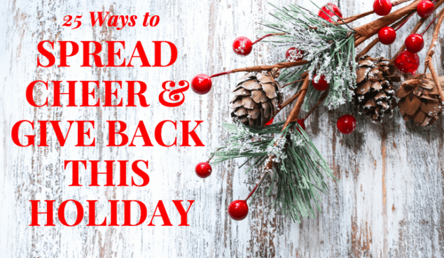 25 Ways to Spread Cheer and Give Back this Holiday