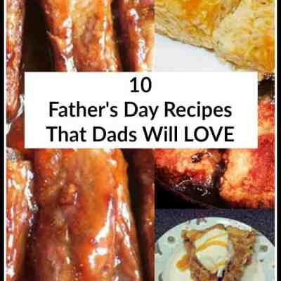 10 Easy Father's Day Recipes That Dads Will Love