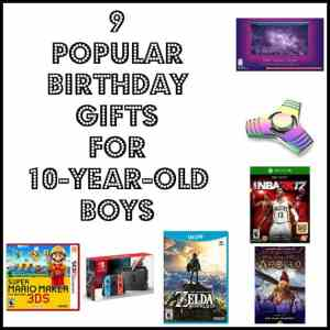 9 Popular Birthday Gifts For 10 Year Old Boys Books Games More