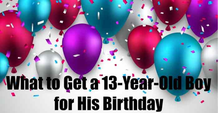 What to Get a 13-Year-Old Boy for His Birthday