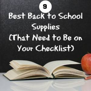 9 Best Back to School Supplies That Need to Be on Your Checklist