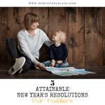 5 Attainable New Year's Resolutions For Toddlers