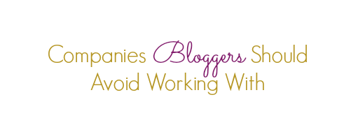 companies bloggers should avoid
