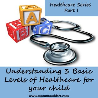 Momma Addict discusses the 3 general categories of healthcare your children may need