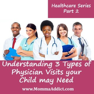 Momma Addict describes 3 basic levels of care your child may need during physician visits and discusses the importance of each type