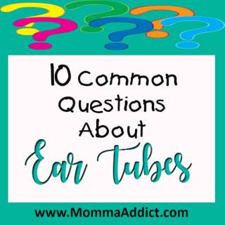 Dr Momma continues her blog series about treatments for ear infections and addresses 10 common ear tube questions frequently asked by parents.