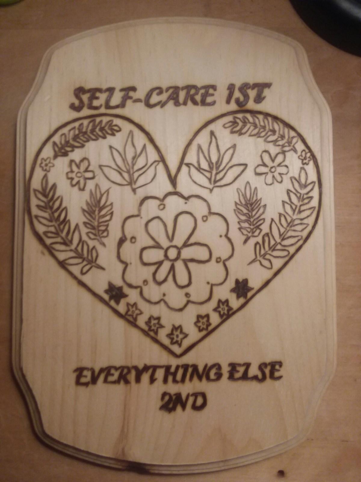 Self-Care wood burnt plaque 9.9.19