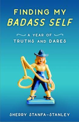 Review (And Giveaway!) – Finding My Badass Self: A Year of Truths and Dares