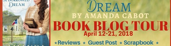 Lone Star Book Blog Tour: A Borrowed Dream by Amanda Cabot