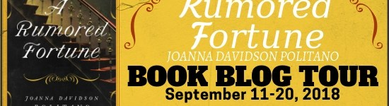 A Rumored Fortune by Joanna Davidson Politano – Book Blog Tour & Review