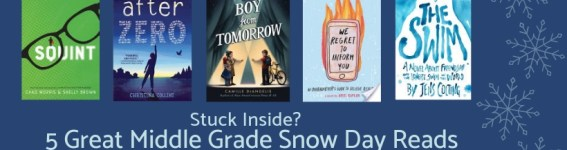 Stuck Inside? 5 Great Middle Grade Snow Day Reads