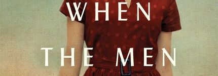 When the Men Were Gone – Book Excerpt & Review