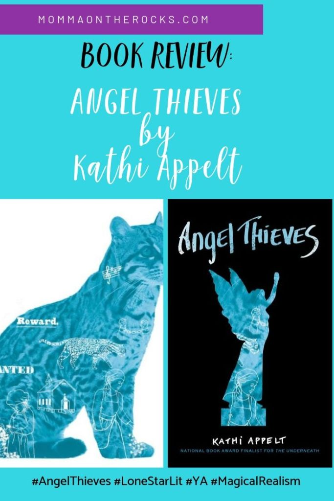 Angel Thieves by Kathi Appelt is a magical YA novel with lyrical prose and multiple POV that will enchant you. #LoneStarLit #magicalrealism #YoungAdult #TexasAuthor