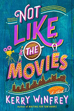 Book Review: Not Like The Movies by Kerry Winfrey