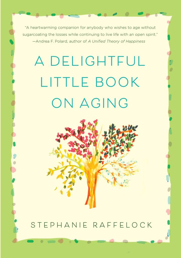 cover image for A Delightful Little Book On Aging