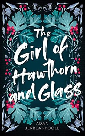 Book cover image for The Girl of Hawthorn and Glass