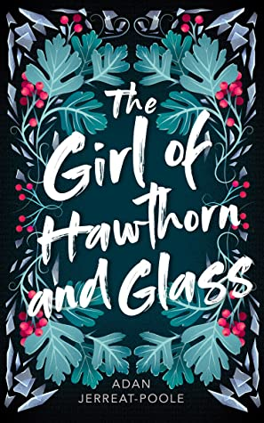 The Girl of Hawthorn And Glass by Adan Jerreat-Poole – Book Review