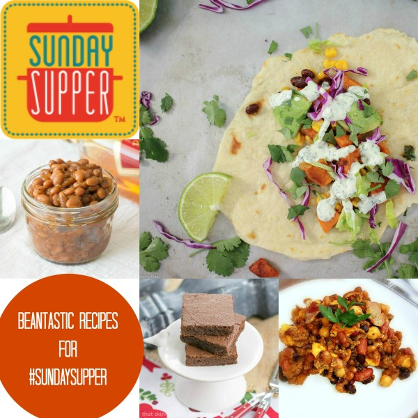 Beantastic Recipes for Sunday Supper