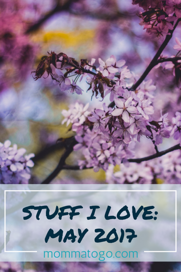 Stuff I Love: May 2017 http://www.mommatogo.com