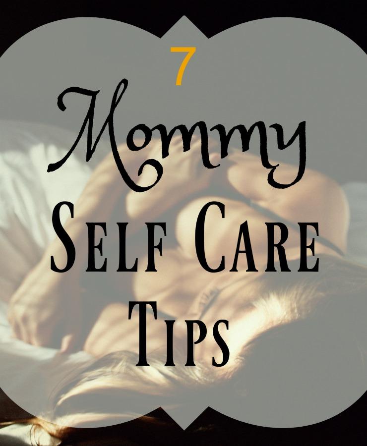 7 Mommy self care tips- www.mommininapinch.com #momlife