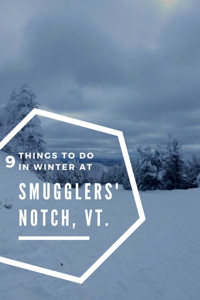 9 things to do this winter at Smugglers' Notch Resort in Vermont!