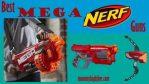 11 Best Nerf Mega Guns 2018