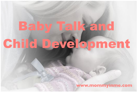 Is baby talk good for toddlers development?