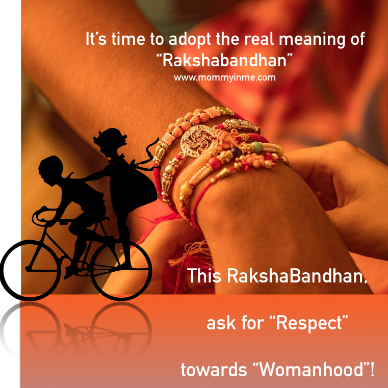 Its the same festive time of the year, RakshaBandhan, and why not let us celebrate it asking the must required respect for women? #Rakhi #RakshaBandhan #festivity #festival #Indianfestival #siblinglove #love