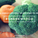 15 Sneaky Recipes to Get Kids To Try One New Food