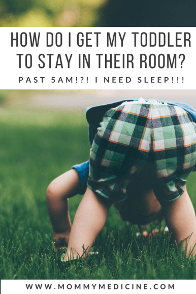 How do I get my toddler to stay in their room so I can sleep?