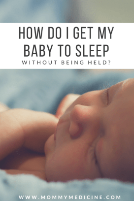 How do I get my Baby to Sleep without being held?