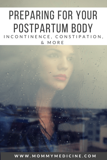preparing for your postpartum body incontinence, constipation, and more