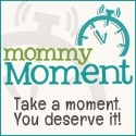 Mommy Moment