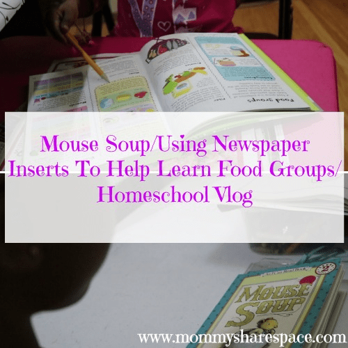 Mouse Soup/Using Newspaper Inserts To Help Learn Food Groups/Homeschool Vlog