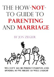 The How NOT to Guide to Parenting & Marriage is FREE 1/18-1/19 on Amazon!