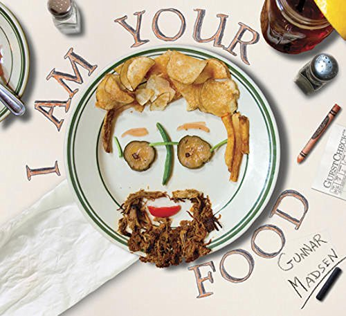 """I Am Your Food"" by Gunnar Madsen"