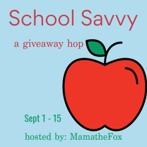 Enter to Win the School Savvy Giveaway Hop Hosted by Mama the Fox!