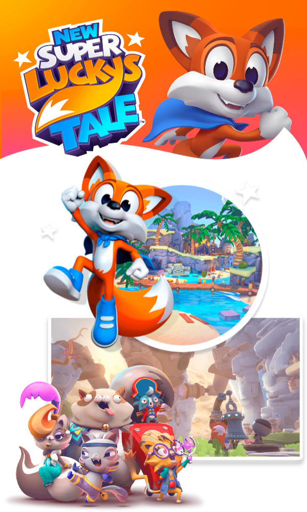 New Super Lucky's Tale Run, jump, climb incredible heights, burrow deep underground, overcome enemies, and explore amazing worlds on an epic quest to rescue the Book of Ages!