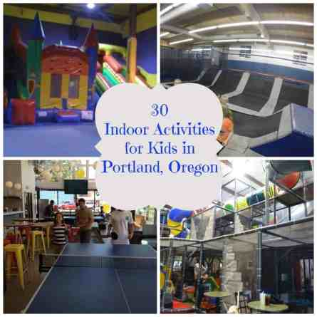30 Indoor Activities for kids in Portland Oregon